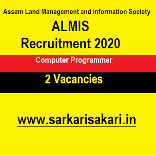 Assam Land Management and Information Society Recruitment 2020 - Computer Programmer (2 Posts)