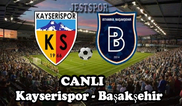 Kayserispor - Başakşehir Jestspor izle