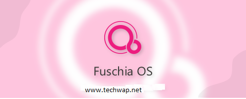 What is Google's Fuchsia os? is Fuchsia os will replace Android Soon?