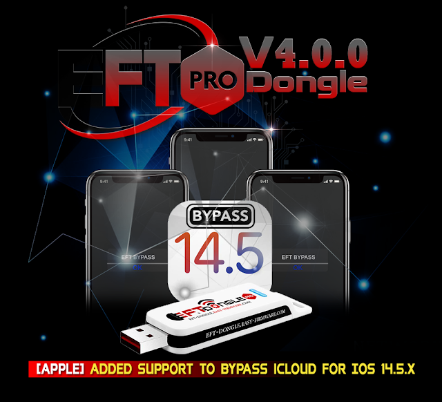 EFT Pro Dongle V4.0 Is released [Apple] Added support to Bypass iCloud for IOS 14.5.X