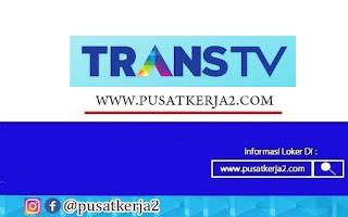 Lowongan Kerja Terbaru Gelar S1 Trans TV Bulan Desember 2020