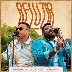 Baixar Música Gospel Reluzir (Ao Vivo) - Felipe Vilela, Eli Soares Mp3