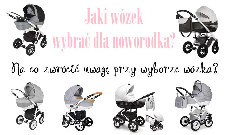 Jaki wózek wybrać dla noworodka? | Na co zwrócić uwagę przy wyborze wózka?