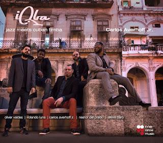 "Carlos Averhoff Jr: ""iQba – Jazz Meets Cuban Timba"" / stereojazz"