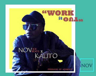 NEW MUSIC: WORK - NOVBEAT X KALITO ( prod. By Novbeatz )