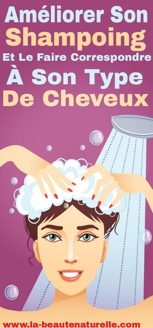 Améliorer son shampoing et le faire correspondre à son type de cheveux