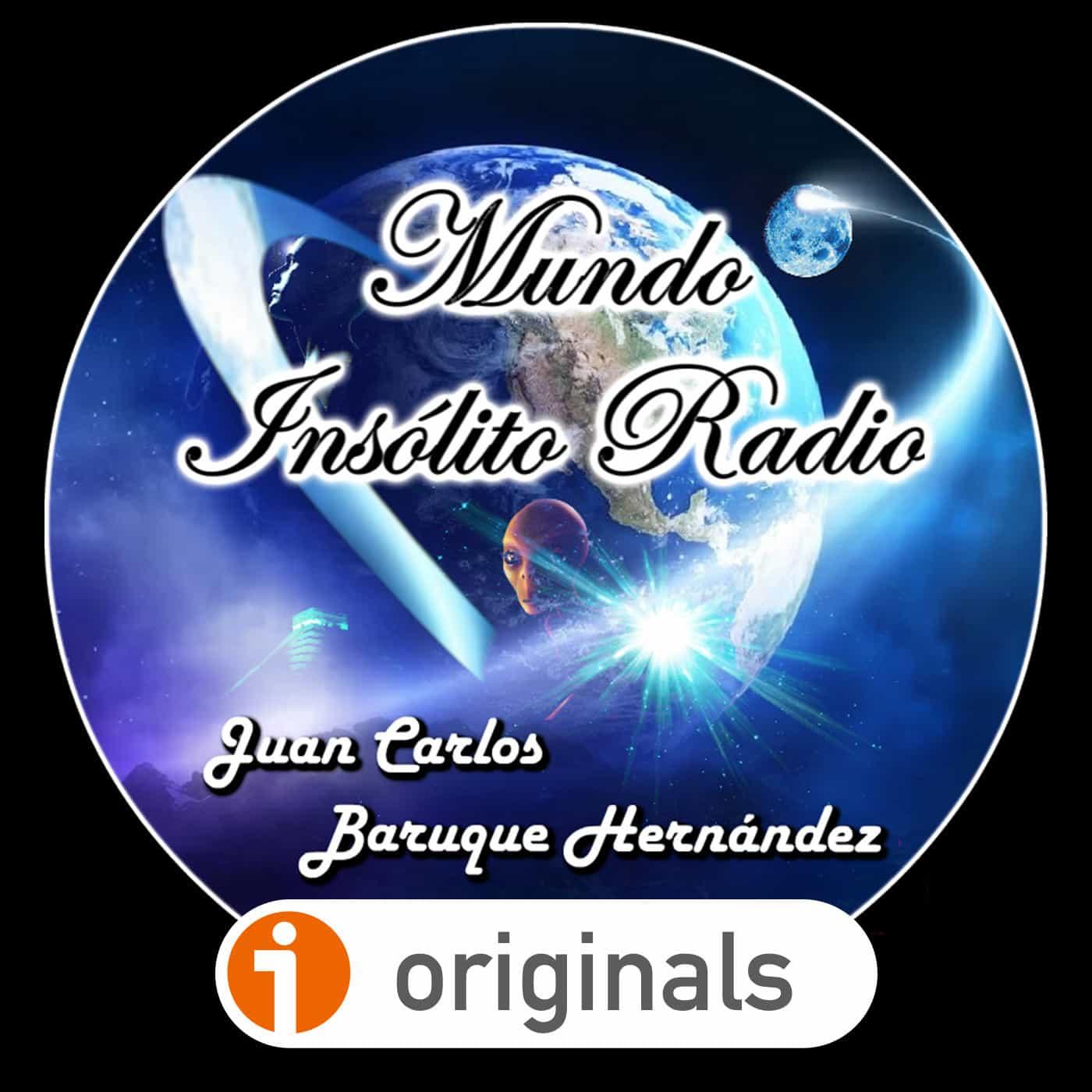 CHARLA CON JUAN CARLOS BARUQUE de Mundo Insólito Radio   CNPODCAST 02X51   luisbermejo.com