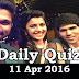 Daily Current Affairs Quiz - 11 Apr 2016