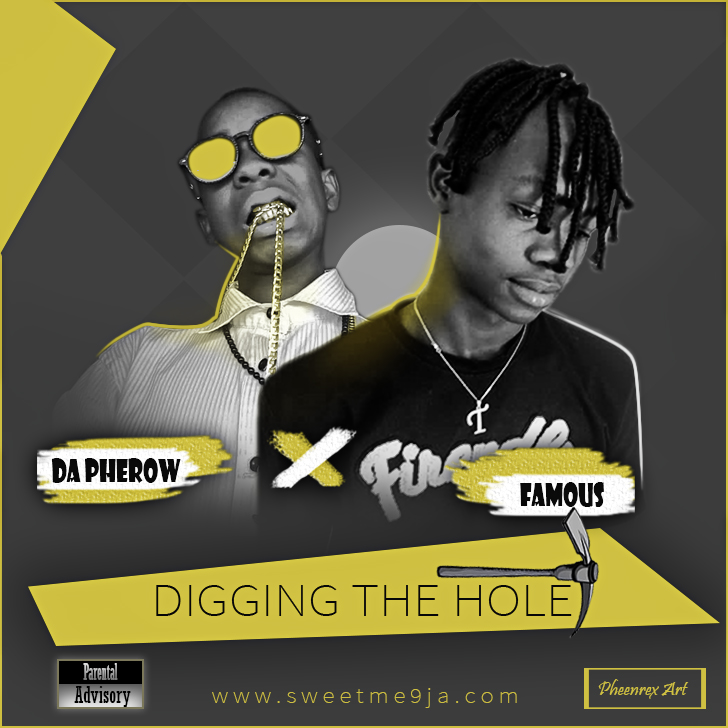Famous ft DA Pherow Digging The Hole mp3 download