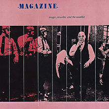 Magic, Murder and the Weather, Magazine's Last LP