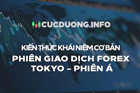 Phiên giao dịch Forex Tokyo – Phiên Á