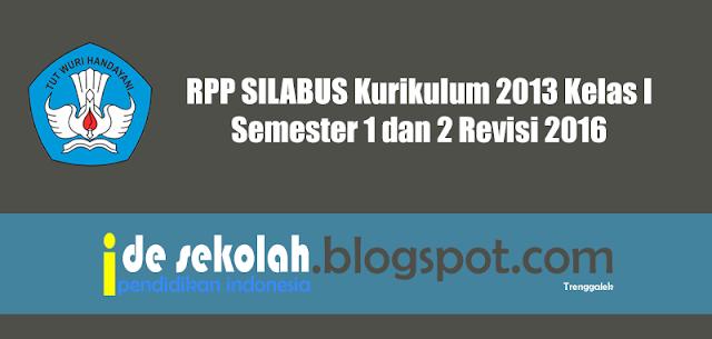 Rpp Kelas 4 2013 Rpp Kelas 4 Kurikulum 2013 Edisi Revisi 2016 Rpp Silabus Kurikulum 2013 Kelas I Semester 1 Dan 2 Revisi 2016 Ide
