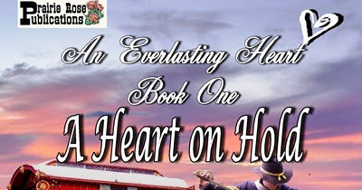 #NewRelease -- A HEART ON HOLD (Everlasting Heart Series 1) -- #Giveaway