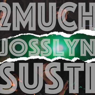 2Much Feat. Jossyln - Susti, DOWNLOAD, Baixar, MP3