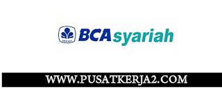 Lowongan Kerja SMA SMK D3 S1 PT Bank BCA Syariah Mei 2020