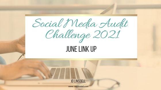 Social Media Audit Challenge 2021: June Link Up