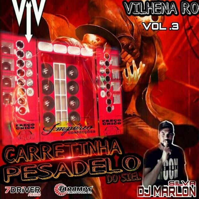 CD CARRETINHA PESADELO DO SIEL VOL.3 ESPECIAL PISADINHA - DJ MARLON SILVA