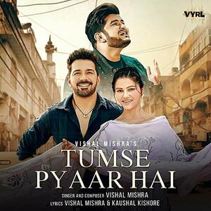 Tumse Pyaar Hai Song Lyrics :  Vishal Mishra तुमसे प्यार है