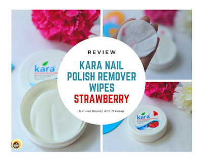 Kara Nail Polish Remover Wipes Strawberry Review on Natural Beauty And Makeup blog