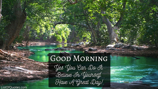 Good Morning Have A Great Day Quotes with Landscape For Friends(Free Download Images)