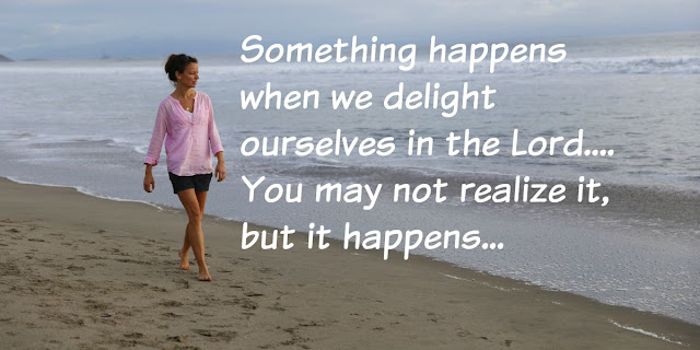 Whose Heart Desires? Psalm 37:4, Delight yourself in the Lord