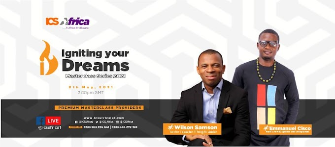 ICS Africa presents its maiden Masterclass series Dubbed, 'Igniting Your Dreams Masterclass'.