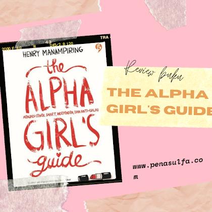 Review buku The alpha girl's guide oleh penasulfa – penulis om piring