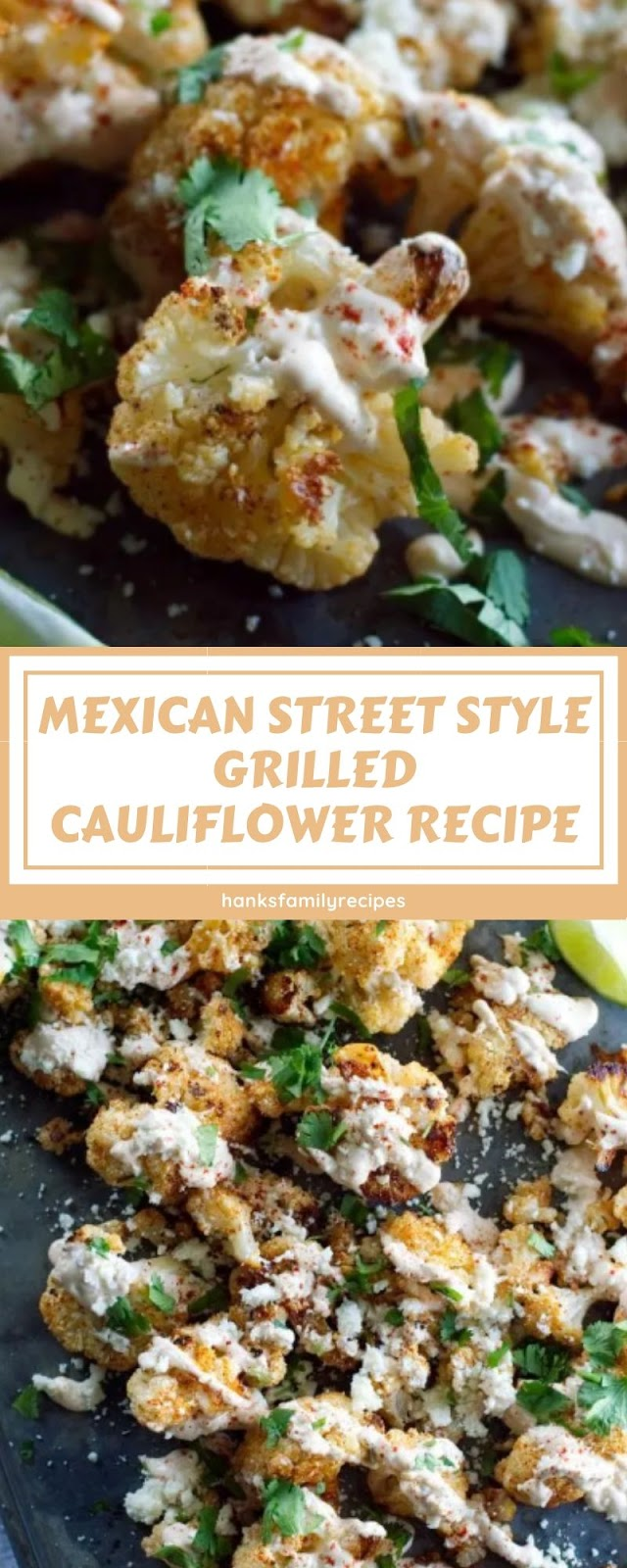 MEXICAN STREET STYLE GRILLED CAULIFLOWER RECIPE