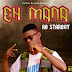 [MUSIC] : Ab Star Boy - Eh Mana
