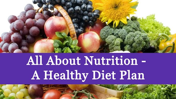 All About Nutrition | A Healthy Diet Plan
