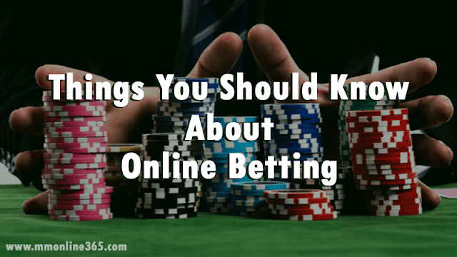 Things You Should Know About Online Betting