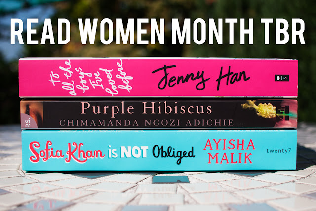 Read Women Month TBR To All the Boys I've Loved Before Jenny Han Purple Hibiscus Chimamanda Ngozi Adichie Sofia Khan is Not Obliged Ayisha Malik