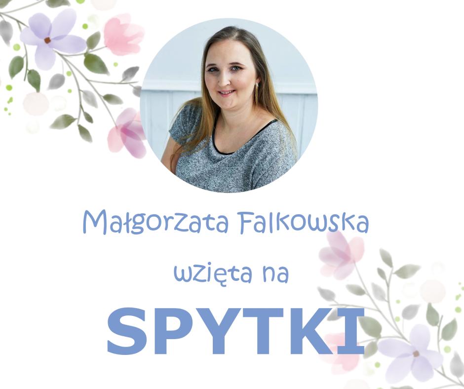 Małgorzata Falkowska wzięta na SPYTKI!