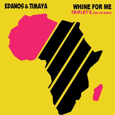 New music: Edanos x Timaya x DJ Triplet – Whine For Me (Run Up Remix)