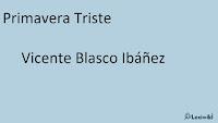 Primavera TristeVicente Blasco Ibáñez