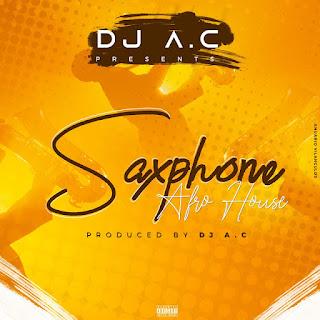 Dj A.C - Saxophone ( 2019 ) [DOWNLOAD]