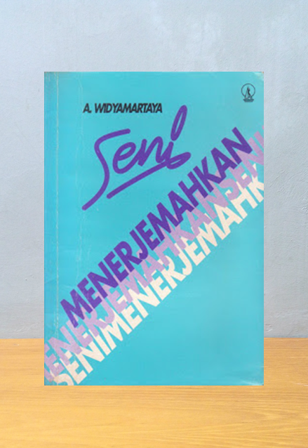 SENI MENERJEMAHKAN, A. Widyamartaya