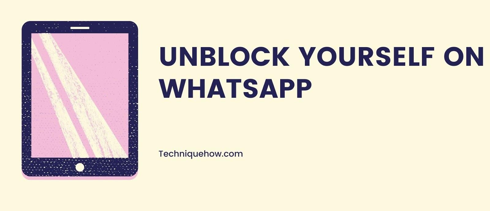 unblock myself