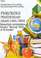 """Psikologi Pendidikan Anak Usia Dini – Menumbuh-kembangkan Potensi """"Bintang"""" Anak di TK Atraktif"""