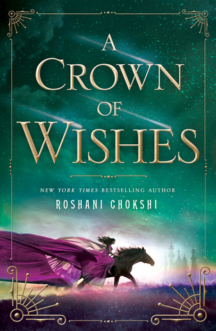 A Crown Of Wishes Roshani Chokshi