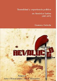Teatralidad y experiencia política en América Latina (1957-1977)