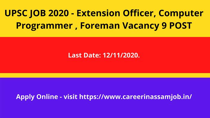 UPSC Recruitment 2020 - 9 Extension Officer, Computer Programmer & Foreman Vacancy