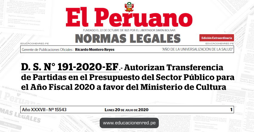 D. S. N° 191-2020-EF.- Autorizan Transferencia de Partidas en el Presupuesto del Sector Público para el Año Fiscal 2020 a favor del Ministerio de Cultura
