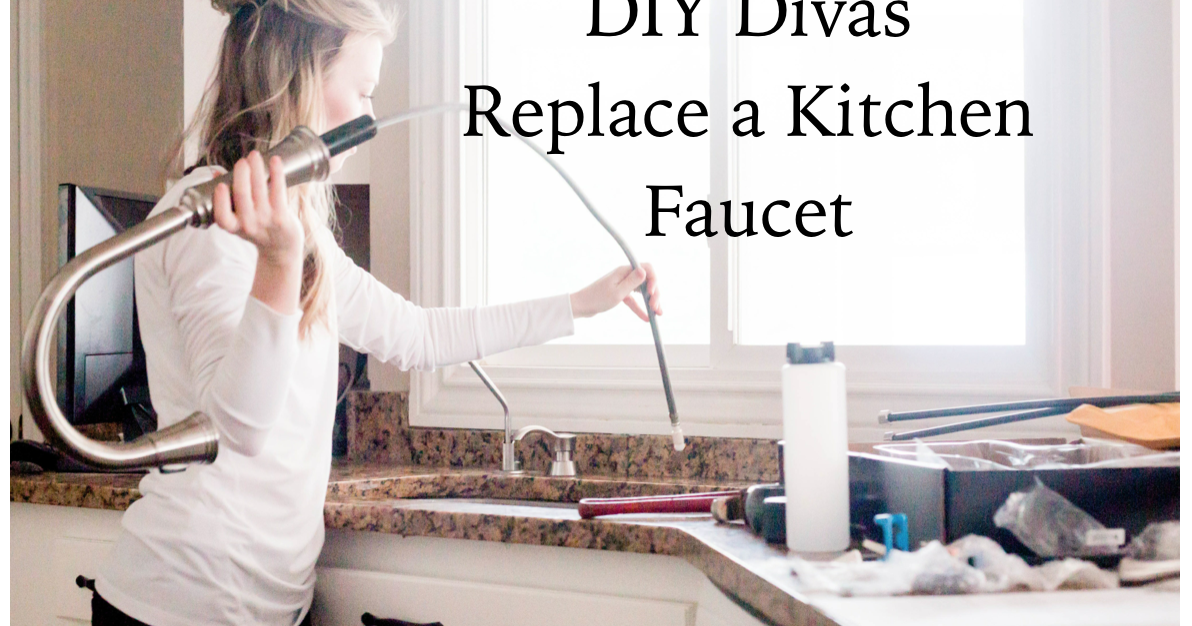 do it yourself divas diy how to replace a kitchen faucet