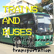 Trains and buses: Getting around in Israel (with a helpful vocabulary list!).