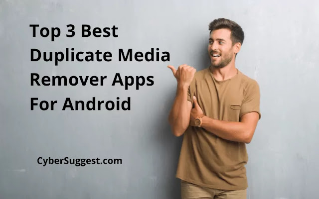 Top 3 Best Duplicate Media Remover Apps For Android