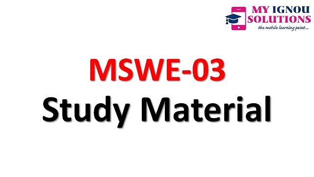 IGNOU MSWE-03 Study Material