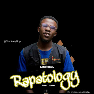 [ Music ] Omalexzy - Rapatology (When God Speaks) | MP3 download