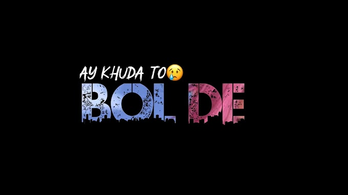 Aye Khuda Tu Bol De Baarish ki Jaaye lyrics Whatsapp Status Video Download.