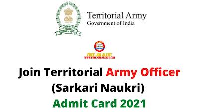 Sarkari Exam: Join Territorial Army Officer (Sarkari Naukri) Admit Card 2021